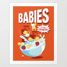 Babies! Breakfast of Champions! Art Print