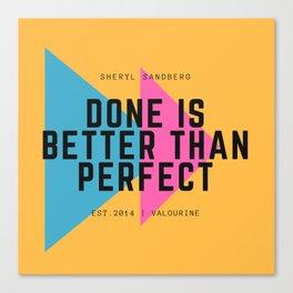 Sheryl Sandberg Done is Better Than Perfect Canvas Print