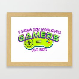 Father and Daughter Gamers For Life Framed Art Print