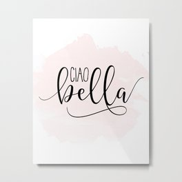 CIAO BELLA DESIGN, Ciao Bella Wall Art,Spanish Quote,Spanish Decor,Spanish Gifts,Modern Decor Metal Print
