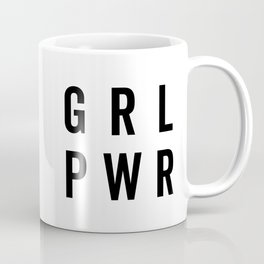 GRL PWR / Girl Power Quote Coffee Mug
