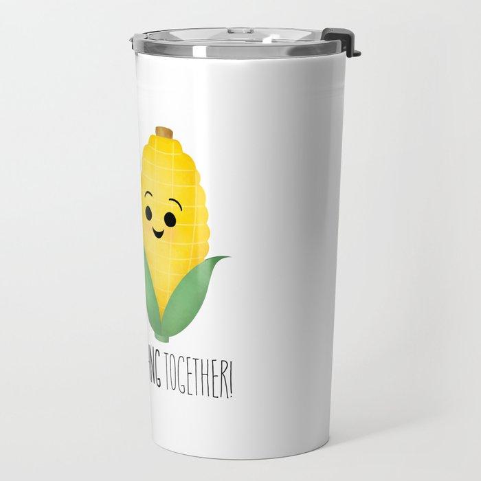 We're A-Maize-ing Together! Travel Mug
