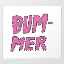 bummer pink Art Print