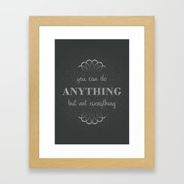 07. You can do anything, but not everything Framed Art Print
