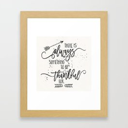 Always something to be thankful for Framed Art Print