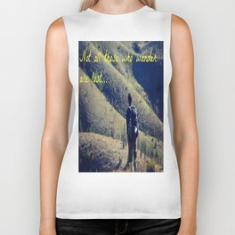 Not All Those Who Wander Are Lost Biker Tank