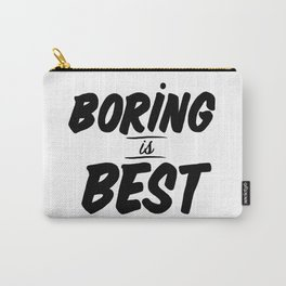 Boring is Best Carry-All Pouch