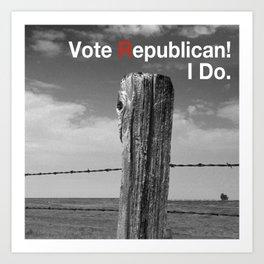 Vote Republican. 2 Art Print