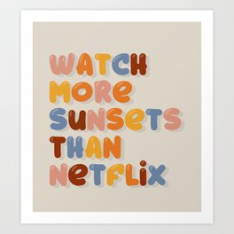 Watch more sunsets Art Print