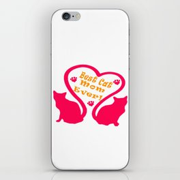 Best Cat Mom Ever Pets Lover iPhone Skin
