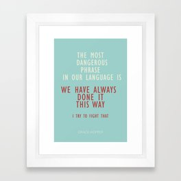 Grace Hopper quote, I alway try to fight that, inspirational, motivational sentence Framed Art Print