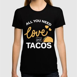 Funny All you need Quotes love and tacos Valentines Day Gift T-shirt