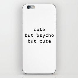 Cute but psycho iPhone Skin