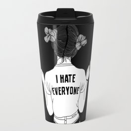 hate everyone Travel Mug