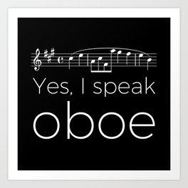 Yes, I speak oboe (2) (black) Art Print