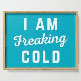 Freaking Cold Funny Quote Serving Tray