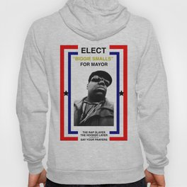 Biggie Smalls for Mayor Hoody