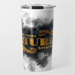 Question Why Are Churls Everywhere? Travel Mug