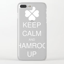 KEEP CALM AND SHAMROCK UP Clear iPhone Case