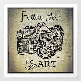 Follow Your (he)ART - Canon Art Print