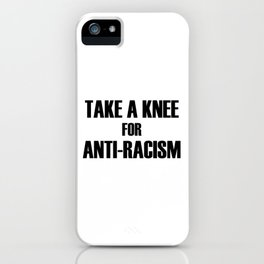 take a knee for anti racism iPhone Case