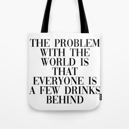 problem with the world Tote Bag