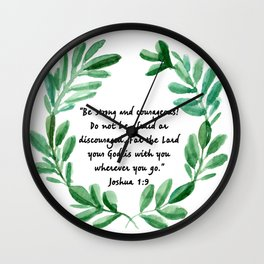 Be Strong and Courageous Joshua 1:9 | Christian Art Wall Clock
