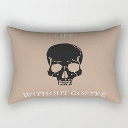 Life Without Coffee Rectangular Pillow