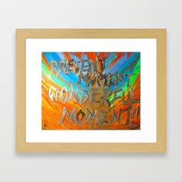 Present moment, wonderful moment Framed Art Print