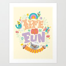 life is fun Art Print