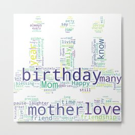 Happy birthday mom! Metal Print