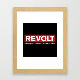 Revolt: Towards Love. Towards A New Way of Living. (Black) Framed Art Print