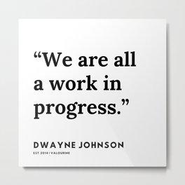 25  | Dwayne Johnson Quotes | 191102 Metal Print