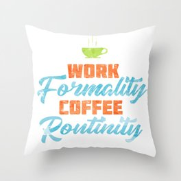 Work Formality. Coffee Routinity. Throw Pillow