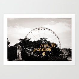 I'm Fine Go On Without Me Passive Aggressive Funny Art Print