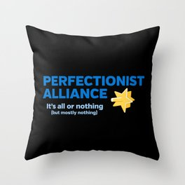 Perfectionist Alliance Throw Pillow