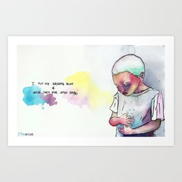 I put my dreams away & save them for later days. Art Print