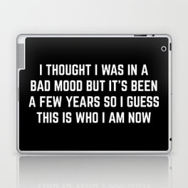 Bad Mood Funny Quote Laptop & iPad Skin