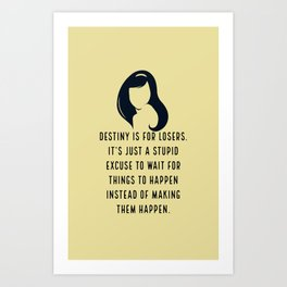 Destiny is for losers - Blair Waldorf Art Print