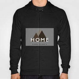 Home is where the heart is. Hoody