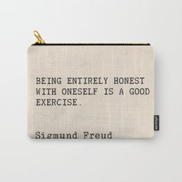 "Quote Sigmund Freud ""Being entirely honest with oneself is a good exercise."" Carry-All Pouch"