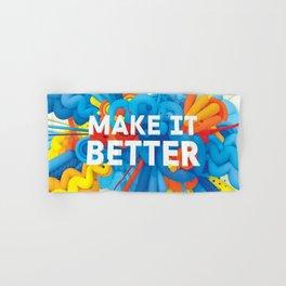 MAKE IT BETTER Hand & Bath Towel