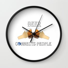 Beer Connects People Gift For Men And Women Wall Clock