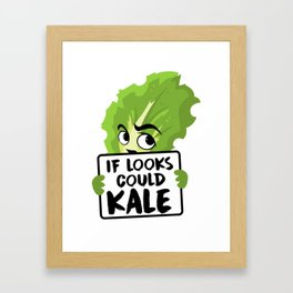 If Looks Could Kale Kale Art for Vegans on Diet Light Framed Art Print