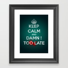 too late ! Framed Art Print