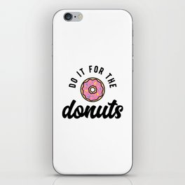 Do It For The Donuts v2 iPhone Skin