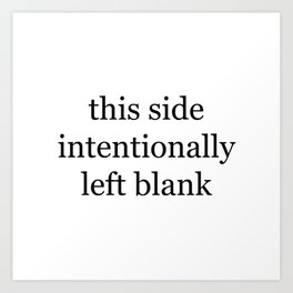 This Side Intentionally Left Blank Art Print