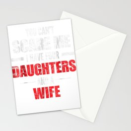 Mens You Can't Scare Me I Have Four Daughters And A Wife T-shirt Stationery Cards