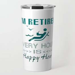Retired is happy Travel Mug