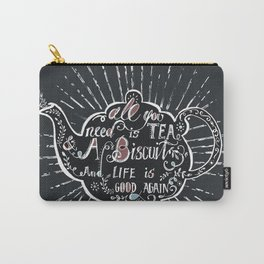 All You Need is Tea. Carry-All Pouch
